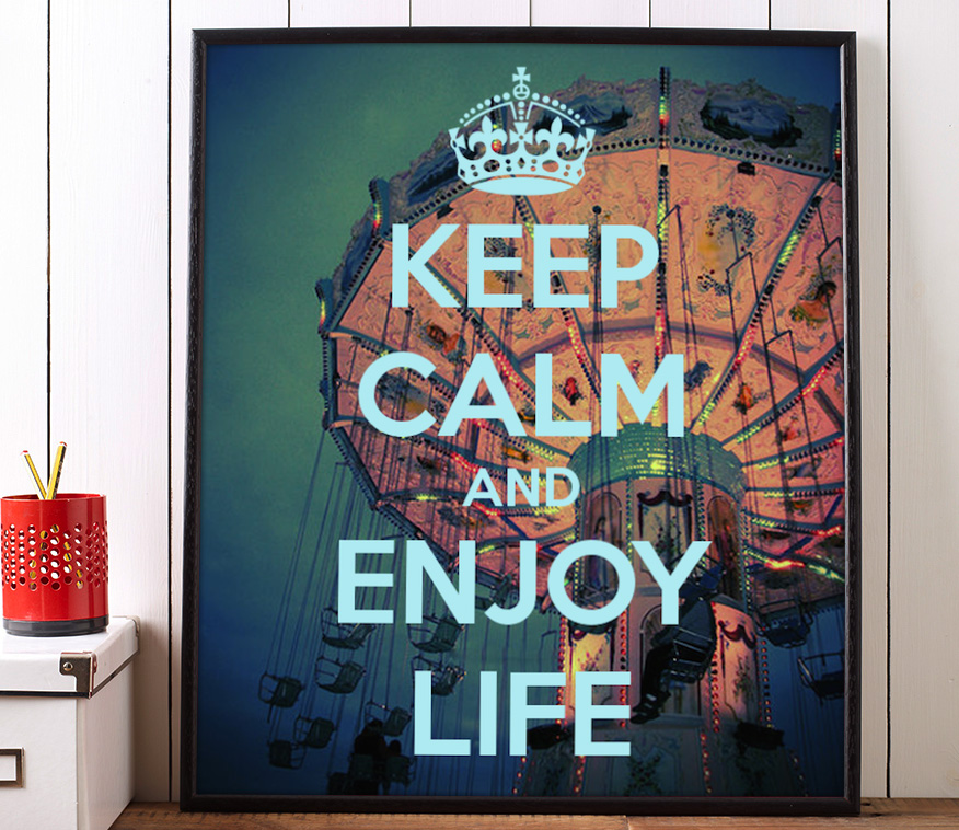 Keep Calm and Enjoy Life Poster