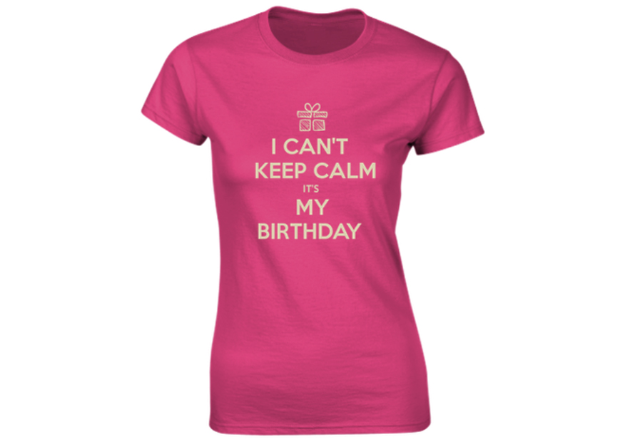 Can't Keep Calm It's My Birthday Ladies T-Shirt