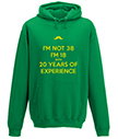 18 with 20 years experience Hoodie
