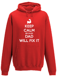 KEEP CALM BECAUSE DAD WILL FIX IT