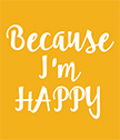 Because I'm Happy Poster