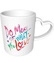 Do more of what you love heart mug