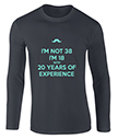 18 with 20 years experience t-shirt