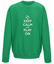 Keep Calm and Play On Personalised Sweatshirt