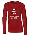 Keep Calm Supermom is Here T-Shirt
