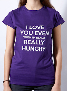 I Love you even when I'm hungry Ladies T-Shirt