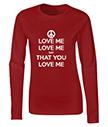 Love Me Love Me Ladies T-Shirt