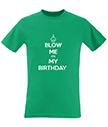 Blow Me It's My Birthday Men's T-Shirt