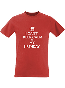 Can't Keep Calm it's my Birthday Men's T-Shirt
