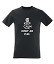 Keep Calm you're only 40 Men's T-Shirt