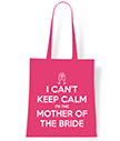 I can't keep calm I'm the Mother of the bride tote bag