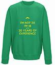 20 years experience sweatshirt