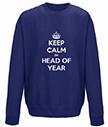 Keep Calm I'm Head of Year Personalised Sweatshirt