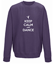 Keep Calm and Dance Sweatshirt