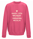 Teenage Personalised Birthday Sweatshirt