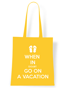 When in Doubt go on Vacation Tote Bag